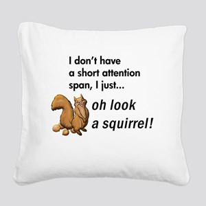 Oh Look A Squirrel Square Canvas Pillow