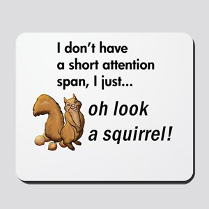 Oh Look A Squirrel Mousepad