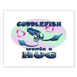Cuddlefish wants a hug Small Poster