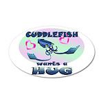 Cuddlefish wants a hug 35x21 Oval Wall Decal
