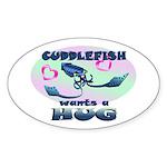 Cuddlefish wants a hug Sticker (Oval)