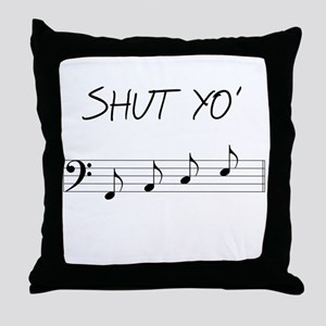 Shut yo' FACE Throw Pillow