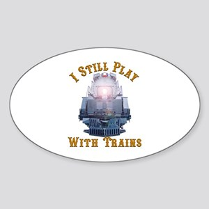 I Still Play with Trains Sticker (Oval)