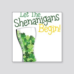 "Shenanigans Square Sticker 3"" x 3"""