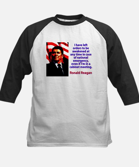 I Have Left Orders - Ronald Reagan Tee