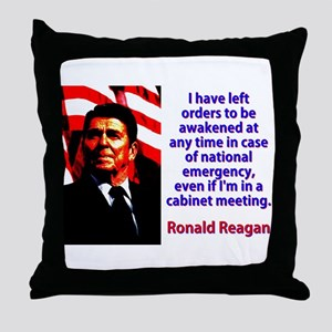 I Have Left Orders - Ronald Reagan Throw Pillow