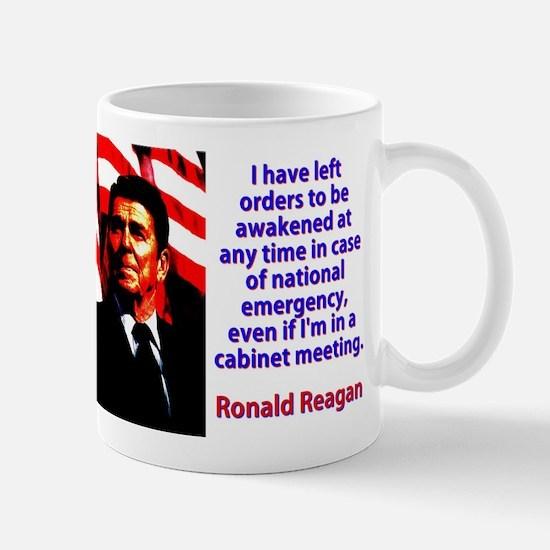 I Have Left Orders - Ronald Reagan Mug
