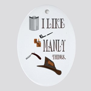 I like manly things Ornament (Oval)