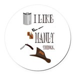 I like manly things Round Car Magnet