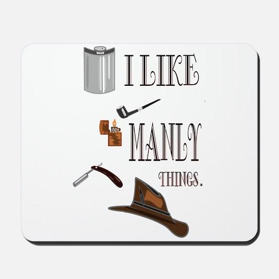 I like manly things Mousepad