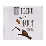 I like manly things Throw Blanket
