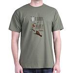 I like manly things Dark T-Shirt