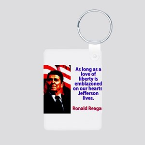 As Long As A Love Of Liberty - Ronald Reagan Alumi