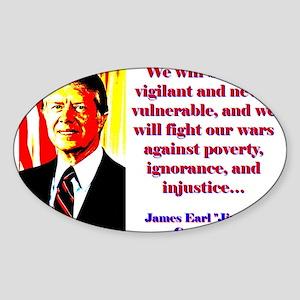 We Will Be Ever Vigilant - Jimmy Carter Sticker (O