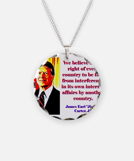 We Believe In The Right - Jimmy Carter Necklace