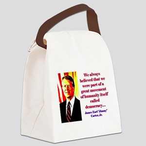 We Always Believed - Jimmy Carter Canvas Lunch Bag