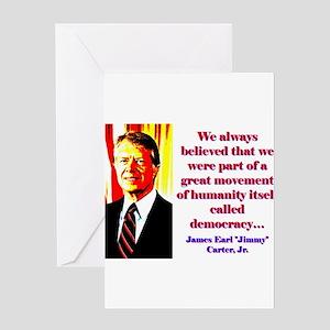 We Always Believed - Jimmy Carter Greeting Card