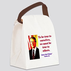 To Be True To Ourselves - Jimmy Carter Canvas Lunc