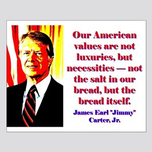Our American Values - Jimmy Carter Small Poster
