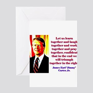 Let Us Learn Together - Jimmy Carter Greeting Card