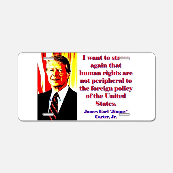 I Want To Stress Again - Jimmy Carter Aluminum Lic