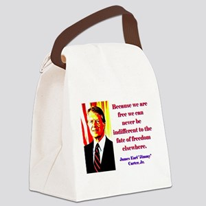 Because We Are Free - Jimmy Carter Canvas Lunch Ba
