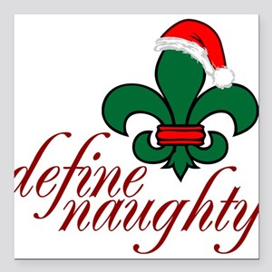 """Define Naughty Square Car Magnet 3"""" x 3"""""""