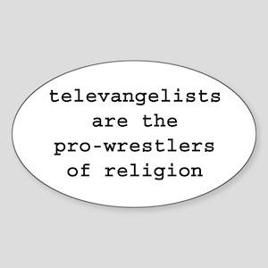TELEVANGELISTS WRESTLERS RELIGION Sticker (Oval)
