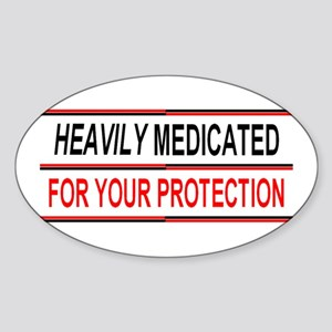 HEAVILY MEDICATED YOUR PROTECTION Sticker (Oval)
