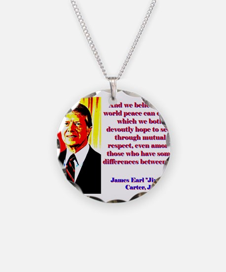 And We Believe That World Peace - Jimmy Carter Nec