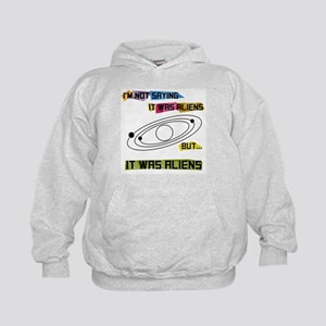 I'm not saying it was aliens but... Kids Hoodie