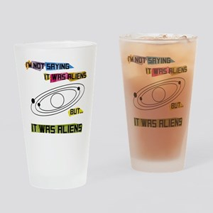 I'm not saying it was aliens but... Drinking Glass