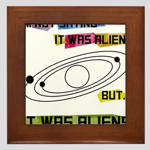 I'm not saying it was aliens but... Framed Tile
