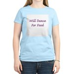 Will Dance For Food Women's Pink T-Shirt