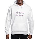 Will Dance For Food Hooded Sweatshirt