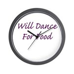 Will Dance For Food Wall Clock