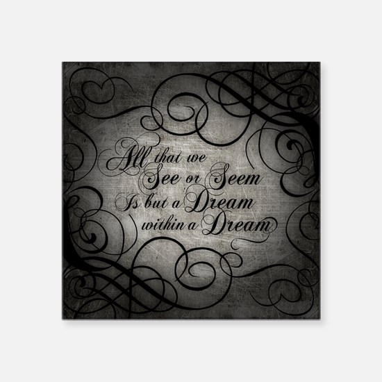 "Dream Within A Dream Square Sticker 3"" x 3"""