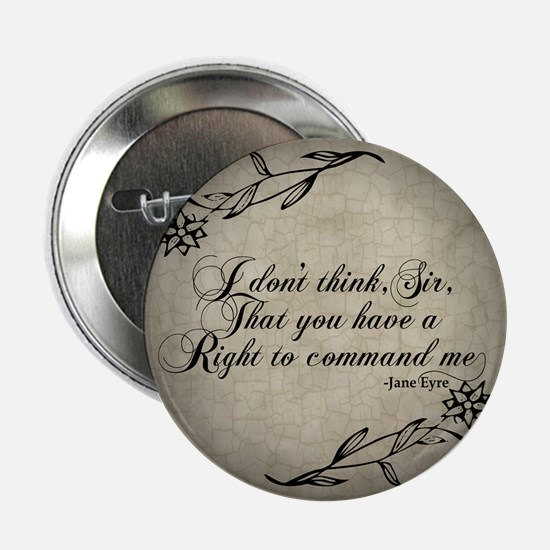 """Jane Eyre No Right To Command Me 2.25"""" Button"""