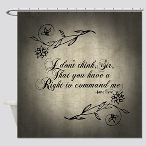 Jane Eyre No Right To Command Me Shower Curtain