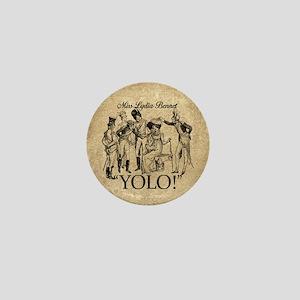 Lydia Bennet YOLO Mini Button