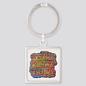 Do the Right Thing Square Keychain