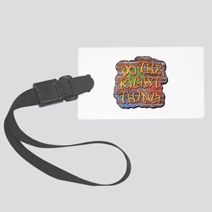 Do the Right Thing Large Luggage Tag