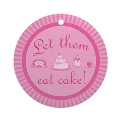 Sweet Pink Let Them Eat Cake Ornament (Round)