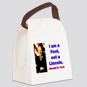 I Am A Ford - Gerald Ford Canvas Lunch Bag