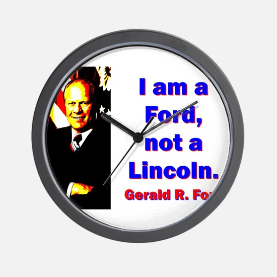 I Am A Ford - Gerald Ford Wall Clock