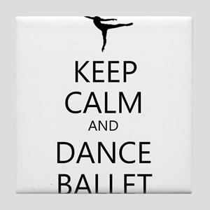 Keep Calm and Dance Ballet Tile Coaster