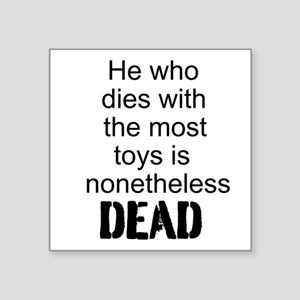 """He Who Dies... Square Sticker 3"""" x 3"""""""