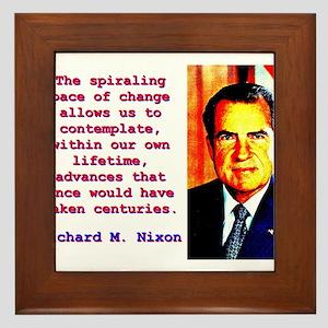 The Spiraling Pace Of Change - Richard Nixon Frame