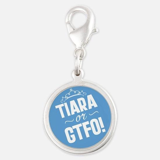 Tiara Or GTFO Silver Round Charm
