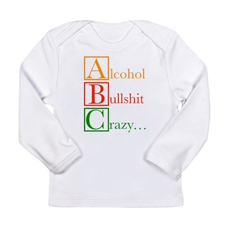 The REAL ABC's... Long Sleeve Infant T-Shirt